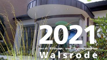 Bildungsprogramm 2021: ver.di Bildungs- und Tagungszentrum Walsrode